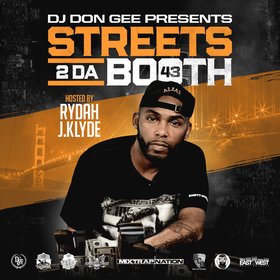 Streets 2 Da Booth 43 Hosted By Rydah J. Klyde DJ Don Gee front cover