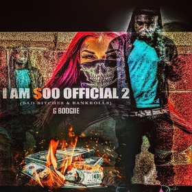 I Am $oo Official 2 (Bad Bitches & Bankrolls) G Boogiie front cover
