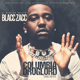 Blacc Zacc - Columbia Druglord ( The Hits ) New Carolina Djs front cover