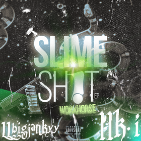 Slime Sh!t Ep Workhorse front cover