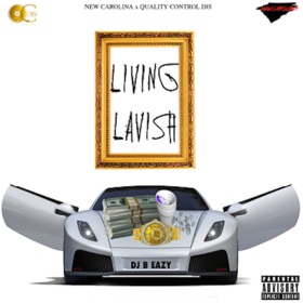 Living Lavish DJ B Eazy front cover