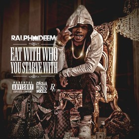 Eat With Who You Starve With Ralph Deem front cover