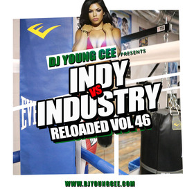 Dj Young Cee- INDY VS INDSTRY RELOADED Vol 46 Dj Young Cee front cover
