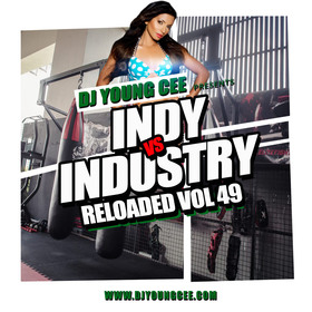 Dj Young Cee- INDY VS INDSTRY RELOADED Vol 49 Dj Young Cee front cover