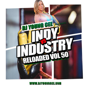 Dj Young Cee- INDY VS INDSTRY RELOADED Vol 50 Dj Young Cee front cover