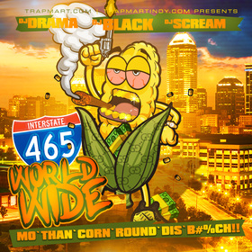 """i465 WorldWide """"Mo'Than'Corn'Roun'Dis'Bitch"""" Dj Black """"The Most Known Unknown"""" front cover"""