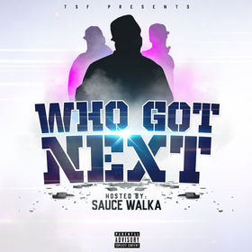 WHO GOT NEXT Sauce Walka front cover