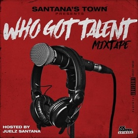 Who Got Talent Hosted By. Juelz Santana Juelz Santana front cover