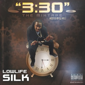 3:30 The Mixtape Lowlife Silk front cover