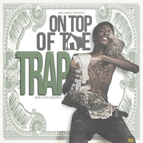 On Top of the Trap Shug Da Trappa front cover