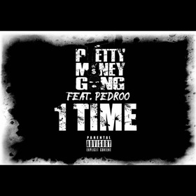 1 Time Ft. Pedroo Pretty Money Gang front cover
