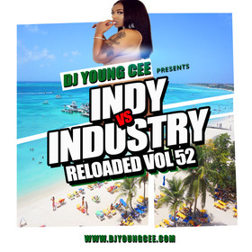 Dj Young Cee- INDY VS INDSTRY RELOADED Vol 52 Dj Young Cee front cover