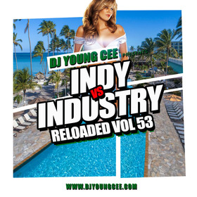 Dj Young Cee- INDY VS INDSTRY RELOADED Vol 53 Dj Young Cee front cover
