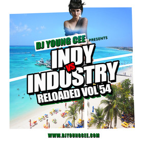 Dj Young Cee- INDY VS INDSTRY RELOADED Vol 54 Dj Young Cee front cover