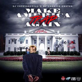 Make America Trap Again DJ DERRICK GEETER front cover