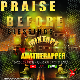 Praise Before Blessings Aim The Rapper front cover