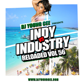 Dj Young Cee- INDY VS INDSTRY RELOADED Vol 56 Dj Young Cee front cover