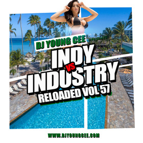 Dj Young Cee- INDY VS INDSTRY RELOADED Vol 57 Dj Young Cee front cover