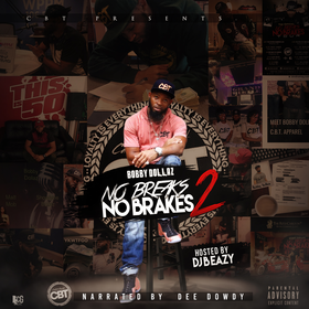 No Breaks No Brakes 2: Hosted By DJ B-Eazy & Narrated By Dee Dowdy Bobby Dollaz front cover