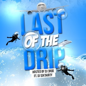 Last Of The Drip DJ 3rdd  front cover