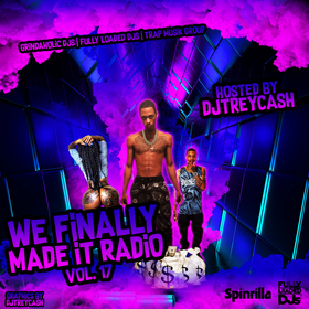 We Finally Made It Radio Vol. 16 Dj Trey Cash front cover