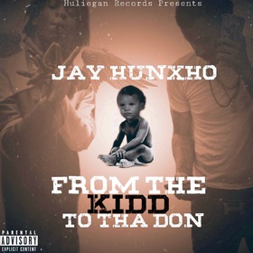 From The Kidd To Tha Don (By Jay Hunxho) DJ Stop N Go front cover