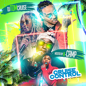 Cruise Control (Hosted By. K Camp) DJ Tom Cruise front cover