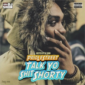Talk Yo Shit Shorty PrioLeStreet front cover