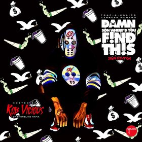 Damn Son Where'd You Find This? #2519Edition (Hosted by Rob Vicious) Trap-A-Holics front cover