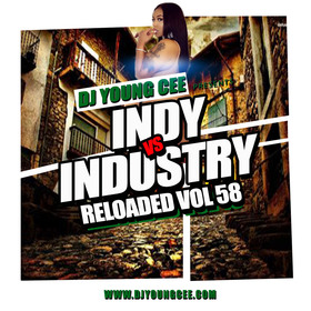 Dj Young Cee- INDY VS INDSTRY RELOADED Vol 58 Dj Young Cee front cover