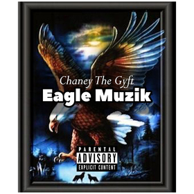 Eagle Muzik Chaney The Gyft front cover