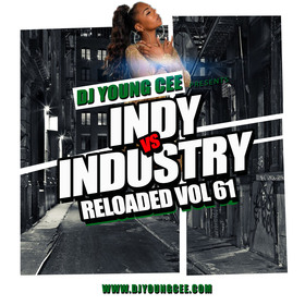 Dj Young Cee- INDY VS INDSTRY RELOADED Vol 61 Dj Young Cee front cover