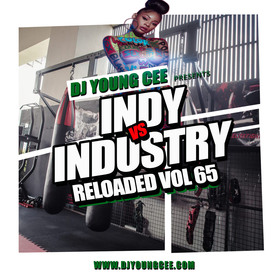 Dj Young Cee- INDY VS INDSTRY RELOADED Vol 65 Dj Young Cee front cover