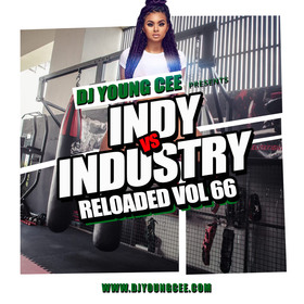 Dj Young Cee- INDY VS INDSTRY RELOADED Vol 66 Dj Young Cee front cover