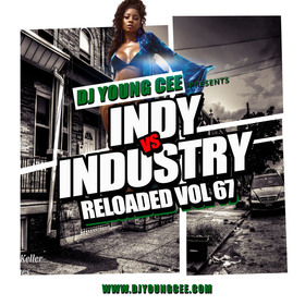 Dj Young Cee- INDY VS INDSTRY RELOADED Vol 67 Dj Young Cee front cover
