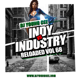 Dj Young Cee- INDY VS INDSTRY RELOADED Vol 68 Dj Young Cee front cover