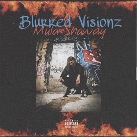 Blurred Visionz MulaShawdy95 front cover