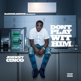 Don't Play Wit Him Johnny Cinco front cover