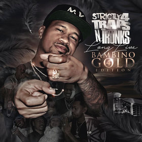Strictly 4 The Traps N Trunks (Long Live Bambino Gold Edition Pt. 4) Traps-N-Trunks front cover