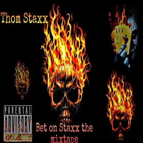 Bett On Staxx : The Mixtape Thom Staxx front cover