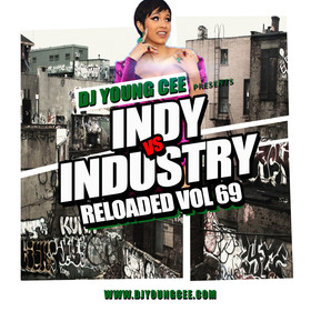 INDY VS INDSTRY RELOADED Vol. 69 Dj Young Cee front cover
