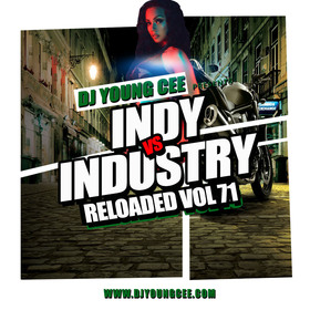 INDY VS INDSTRY RELOADED Vol. 71 Dj Young Cee front cover