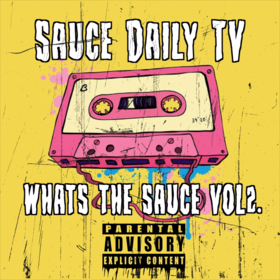 What The Sauce Vol2. Sauce Daily Tv front cover