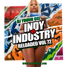 Dj Young Cee- INDY VS INDSTRY RELOADED Vol 72 Dj Young Cee front cover