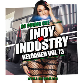 Dj Young Cee- INDY VS INDSTRY RELOADED Vol 73 Dj Young Cee front cover