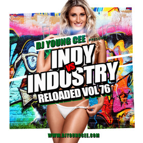 Dj Young Cee- INDY VS INDSTRY RELOADED Vol 76 Dj Young Cee front cover