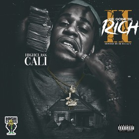 We Gone Be Rich 2 by HighClass Cali