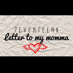 Letter To My Momma  - Single 7eventeenK front cover