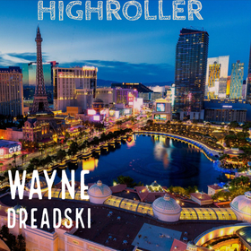 Highroller Wayne Dreadski front cover