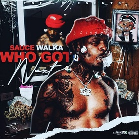 WHO GOT NEXT HOSTED VOL 3 BY. SAUCE WALKA Sauce Walka front cover